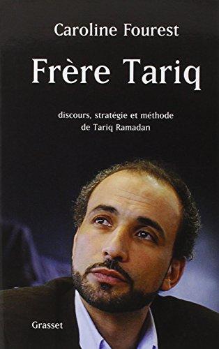 Frère Tariq : Discours, stratégie et m...