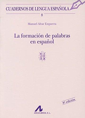 La formación de palabras en español (H) (Cuadernos de lengua española) por Manuel Alvar Ezquerra