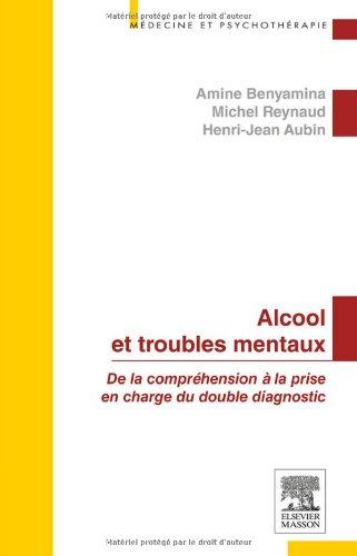 Alcool et troubles mentaux: De la comprhension  la prise en charge du double diagnostic