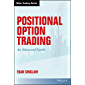 Positional Option Trading: An Advanced Guide (Wiley Trading)