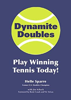 Dynamite Doubles: Play Winning Tennis Today! by [Sparre, Helle]