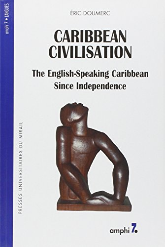 Caribbean Civilisation : The English-Speaking Carribbean Since Independence