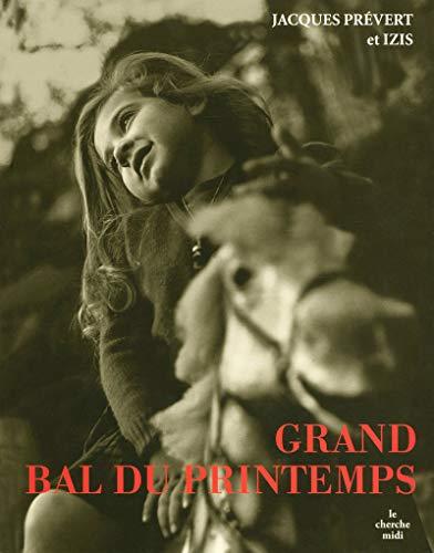 Grand Bal du printemps par Jacques PRÉVERT, IZIS