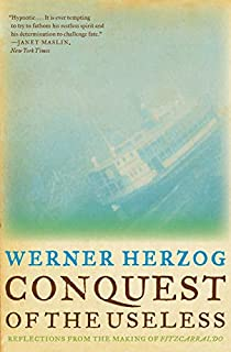 "Conquest of the Useless: Reflections from the Making of ""Fitzcarraldo"" (0061575542) 