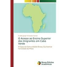 O Acesso ao Ensino Superior dos Imigrantes em Cabo Verde: O Caso da Comunidade Bissau Guineense na Cidade da Praia