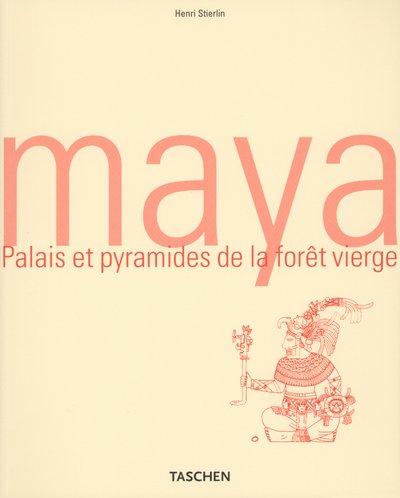The Maya: Places and Pyramids of the Rainforest (Taschen's World Architecture) par Henri Stierlin