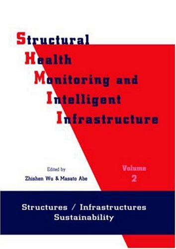Structural Health Monitoring and Intelligent Infrastructure: Proceedings of the First International Conference SHMI-01, Tokyo, Japan, 13-15 November 2003