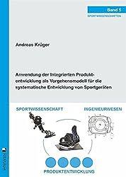 Anwendung der Integrierten Produktentwicklung als Vorgehensmodell für die systematische Entwicklung von Sportgeräten (Sportwissenschaften)