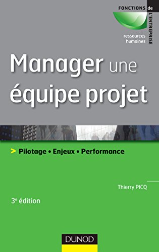 Télécharger en ligne Manager une équipe projet - 3e éd. : Pilotage. Enjeux. Performance (RH-Animation des hommes) pdf