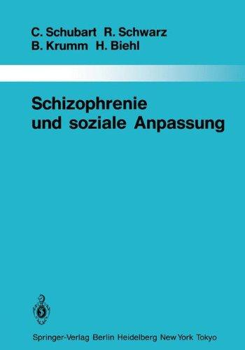 Schizophrenie und soziale Anpassung: Eine prospektive Längsschnittuntersuchung (Monographien aus dem Gesamtgebiete der Psychiatrie, Band 40)