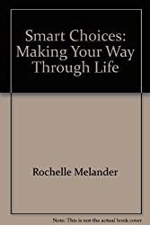 Smart Choices: Making Your Way Through Life