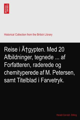 Reise i Ægypten. Med 20 Afbildninger, tegnede af Forfatteren, raderede og chemityperede af M. Petersen, samt Titelblad i Farvetryk.