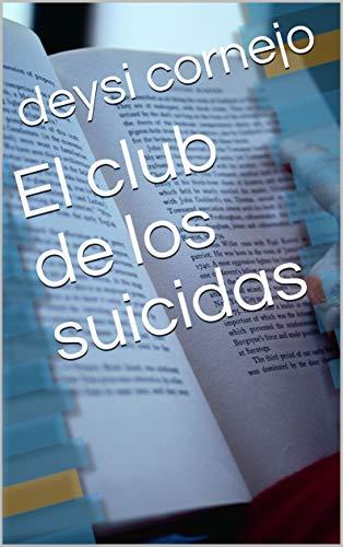 El club de los suicidas por deysi cornejo