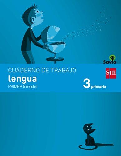 Cuaderno de lengua. 3 Primaria, 1 Trimestre. Savia - 9788467570076 por Esther Echevarría