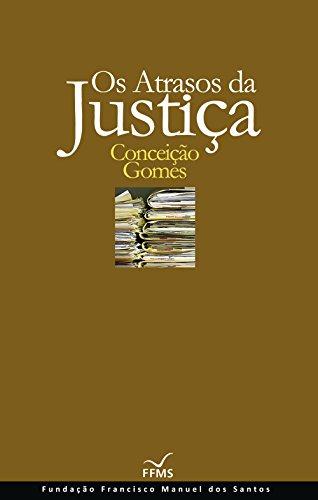 Os Atrasos da Justiça (Portuguese Edition)