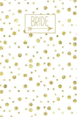 Bride: Journal, White Gold Blank Wedding Planning Notebook, 110 Lined Pages, 5.25 x 8, Stylish Journal for Bride, Ideal for Notes & Ideas for Planning ... Shower, Bride to Be, Bridal Party Gifts