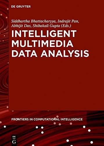 Intelligent Multimedia Data Analysis (Frontiers in Computational Intelligence, Band 2)