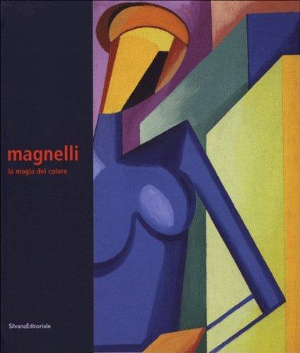 Alberto Magnelli. La magia del colore. Catalogo della mostra (Milano, 23 marzo-27 maggio 2006)