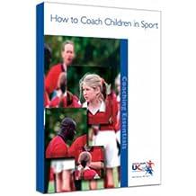 How to Coach Children in Sport