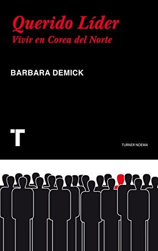 Descargar Libro Querido Líder (Noema) de Barbara Demick