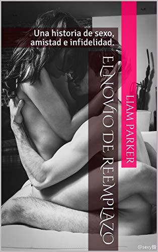 El Novio de Reemplazo: Una historia de sexo, amistad e infidelidad.