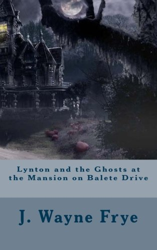 Lynton and the Ghosts at the Mansion on Balete Drive (Lynton Series) -