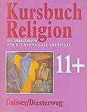 Das neue Kursbuch Religion. Arbeitsbuch für den Religionsunterricht / 11 plus. Schülerbuch. Ein Arbeitsbuch für die Gymnasiale Oberstufe