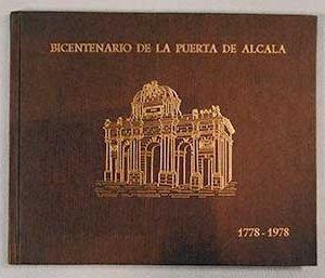 BICENTENARIO DE LA PUERTA DE ALCALA (1778-1978). CICLO CONMEMORATIVO DE CONFERENCIAS, ORGANIZADO POR LA CAMARA OFICIAL DE COMERCIO E INDUSTRIA DE MADRID. NOVIEMBRE-DICIEMBRE, 1978.