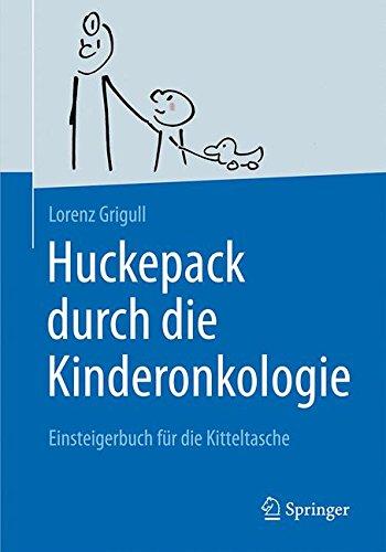Huckepack durch die Kinderonkologie: Einsteigerbuch für die Kitteltasche