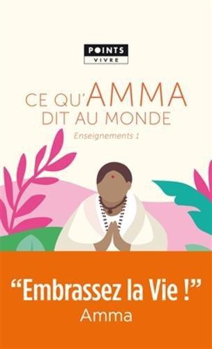 Ce qu'Amma dit au monde - Enseignements d'une sage d'aujourd'hui par Mata Amritanandamayi