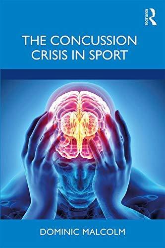 The Concussion Crisis in Sport (English Edition)