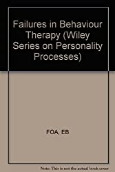 Failures in Behaviour Therapy (Wiley Series on Personality Processes)