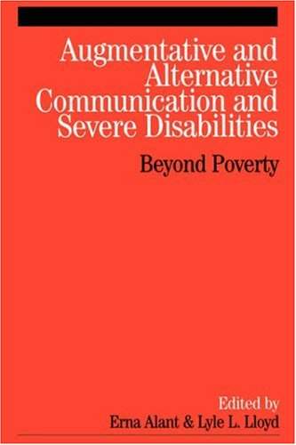 Augmentative and Alternative Communication and Severe Disabilities: Beyond Poverty