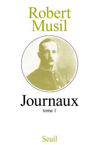 Journaux : Tome 1 par Robert Musil