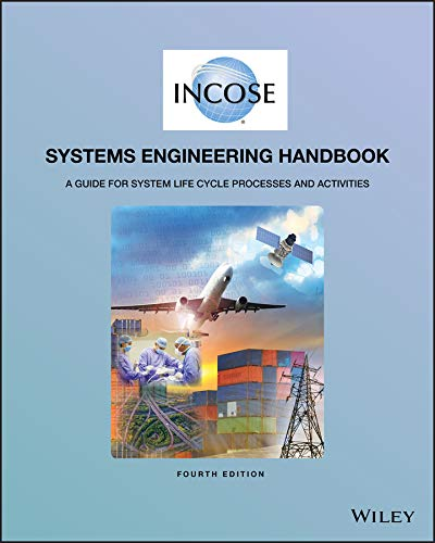 INCOSE Systems Engineering Handbook: A Guide for System Life Cycle Processes and Activities (Engineering Design)