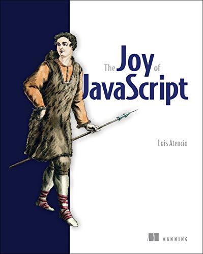The Joy of JavaScript