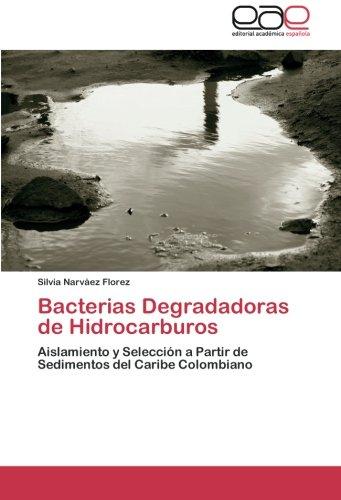 Bacterias Degradadoras de Hidrocarburos por Narvaez Florez Silvia