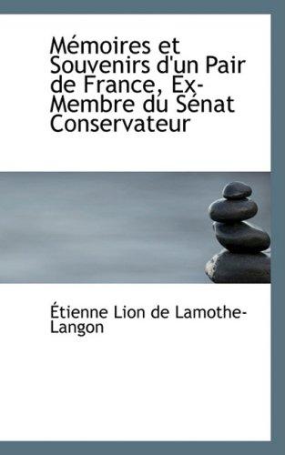 Memoires et Souvenirs d'un Pair de France, Ex-Membre du Senat Conservateur
