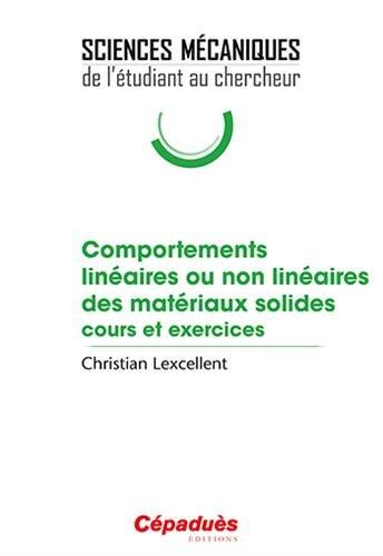 Comportements linéaires ou non linéaires des matériaux solides. cours et exercices