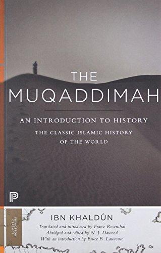 Muqaddimah: An Introduction to History (Princeton Classics: Bollingen, Band 13)