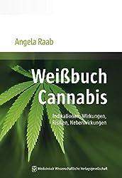 Weißbuch Cannabis: Indikationen, Wirkungen, Risiken, Nebenwirkungen