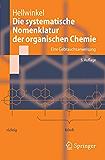 Die systematische Nomenklatur der organischen Chemie: Eine Gebrauchsanweisung