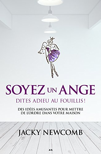 Soyez un ange: Dites adieu au fouillis!