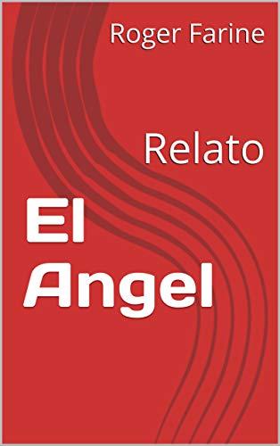 El Angel: Relato