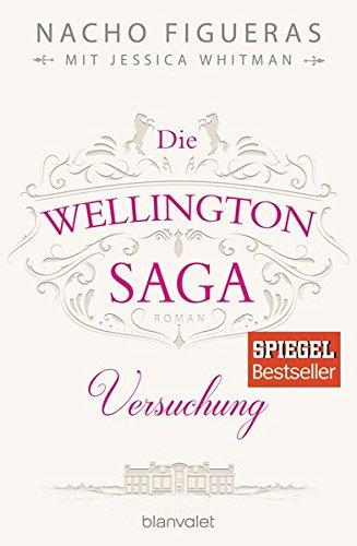 Preisvergleich Produktbild Die Wellington-Saga - Versuchung: Roman