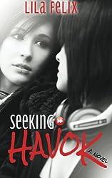 Seeking Havok by Lila Felix (2013-09-30)