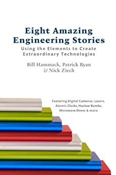 Eight Amazing Engineering Stories by [Hammack, Bill, Ryan, Patrick, Nick, Ziech]
