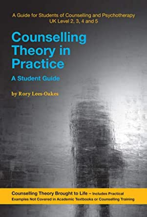 Counselling Theory in Practice: - A Student Guide