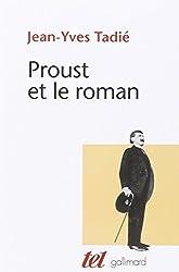Proust et le roman: Essai sur les formes et techniques du roman dans «À la recherche du temps perdu»