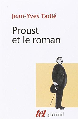 Proust et le roman: Essai sur les formes et techniques du roman dans  la recherche du temps perdu